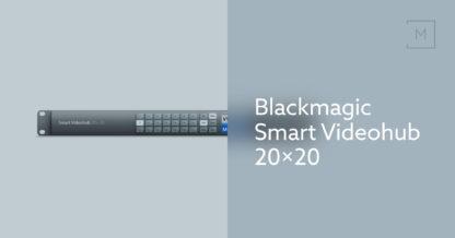Blackmagic Smart Videohub 20x20