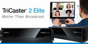 Produktlansering fra NewTek med TriCaster 2 Elite