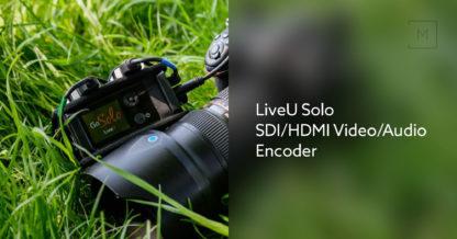 LiveU Solo SDI / HDMI Video / Audio Encoder