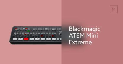 Blackmagic ATEM Mini Extreme
