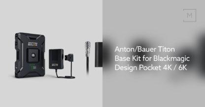 Anton/Bauer Titon Base Kit for Blackmagic Design Pocket 4K / 6K